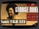 Sonic TALK 325 -George Duke: En hommage au clavier et compositeur disparu ce mois.
