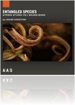 Virtual Instrument : Applied Acoustics Systems unveils the Entangled Species Sound Bank for String Studio VS-1 - macmusic