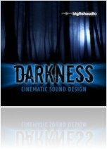 Virtual Instrument : Big Fish Audio Launches Darkness - macmusic