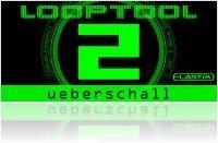 Instrument Virtuel : Ueberschall Présente Looptool 2 - macmusic