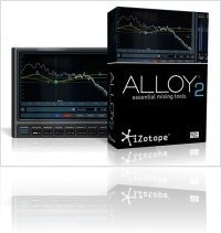 Plug-ins : IZotope Releases Alloy 2 Essential Mixing Tools - macmusic