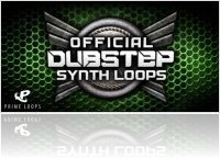 Instrument Virtuel : Prime Loops Présente Official Dubstep Synths - macmusic