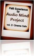 Virtual Instrument : Audio Mind Project releases FM8 Experience vol. 2: Cinema Cafe - macmusic
