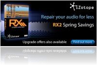 Plug-ins : Repair your audio for less with iZotope RX2 Spring savings - macmusic