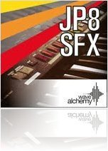 Virtual Instrument : Wave Alchemy Launches JP8 SFX Free Sample Pack! - macmusic