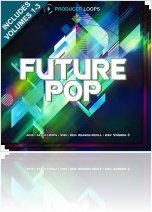 Instrument Virtuel : Producerloops Présente Future Pop Bundle (Vols 1-3) - macmusic